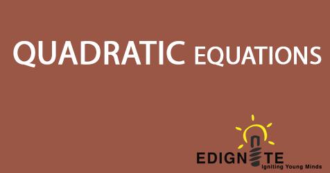 QUADRATIC-EQUATIONS-MATHS-11TH